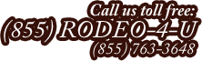 Call us toll free: 855-RODEO-4-U
